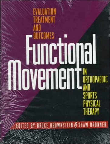 Functional Movement in Orthopaedic and Sports Physical: Brownstein MBA PT,