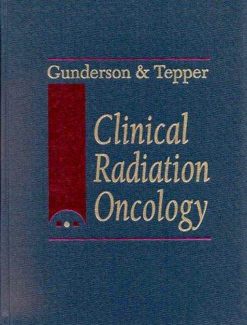 Clinical Radiation Oncology: Leonard L. Gunderson,