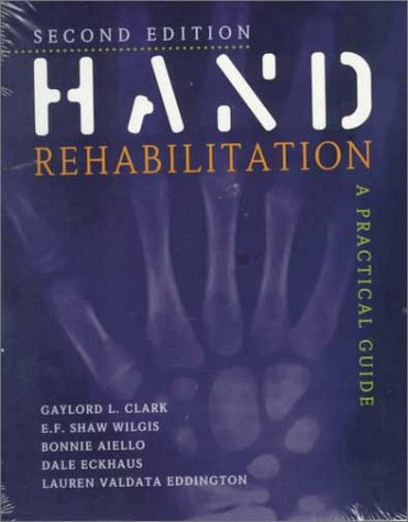 Hand Reabilitation a Practical Guide