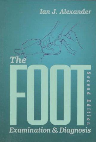 9780443076565: The Foot: Examination & Diagnosis: Examination and Diagnosis