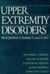 9780443079122: Upper Extremity Disorders: Frequency, Impact, and Cost