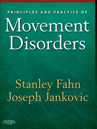 Principles and Practice of Movement Disorders (Book: Stanley Fahn MD,