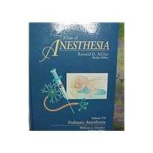 9780443079641: Atlas of Anesthesia: Pediatric Anesthesia, Volume 7