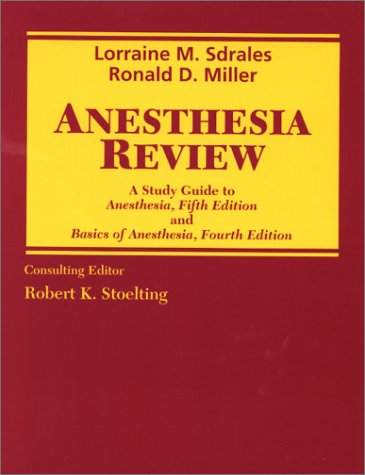 Miller's Anesthesia Review: Lorraine Sdrales