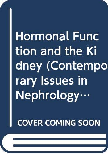 Hormonal Function and the Kidney (Contemporary Issues in Nephrology Series) (0443080399) by Barry M. Brenner