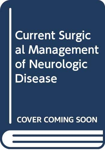 9780443080425: Current Surgical Management of Neurologic Disease
