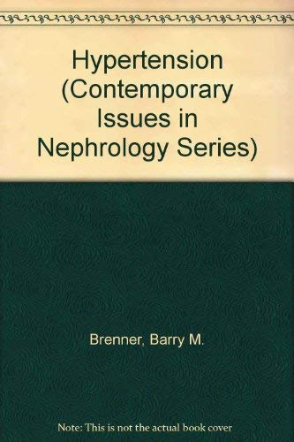 Hypertension (Contemporary Issues in Nephrology Series) (044308145X) by Brenner, Barry M.