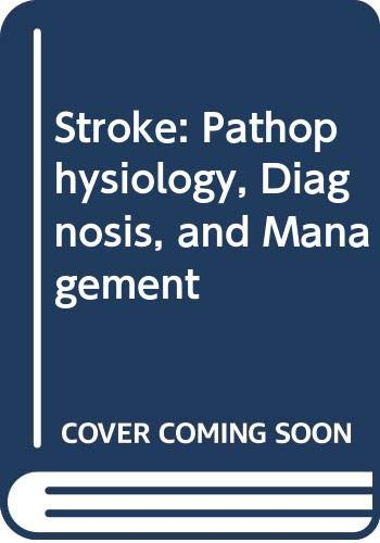 9780443082603: Stroke: Pathophysiology, Diagnosis and Management