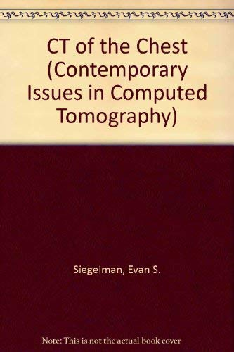 Computed Tomography of the Chest (Contemporary Issues in Computed Tomography)