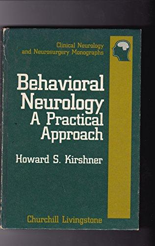 9780443084102: Behavioral Neurology: A Practical Approach (Clinical Neurology and Neurosurgery Monographs Vol 7)