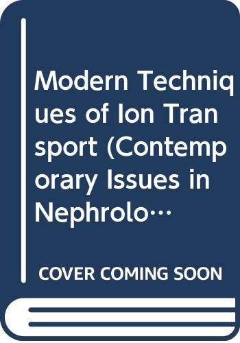 Modern Techniques of Ion Transport (Contemporary Issues: Barry M. Brenner