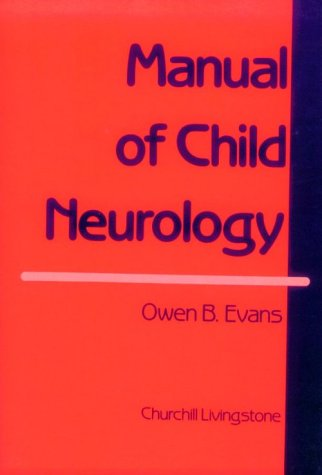 9780443084355: Manual of Child Neurology, 1e
