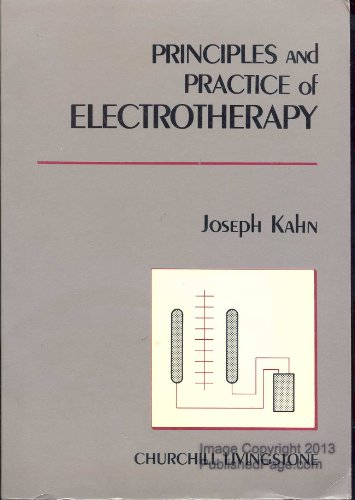 9780443084980: Principles and Practice of Electrotherapy