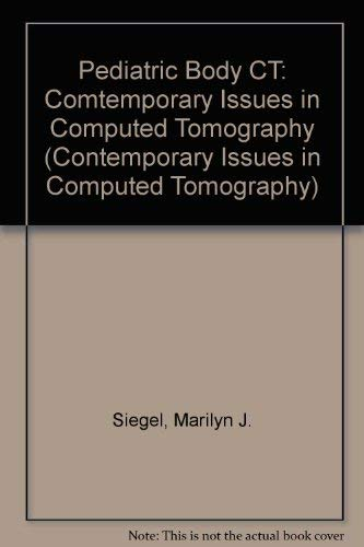 9780443085338: Pediatric Body CT: Comtemporary Issues in Computed Tomography, 1e (Contemporary Issues in Computed Tomography)