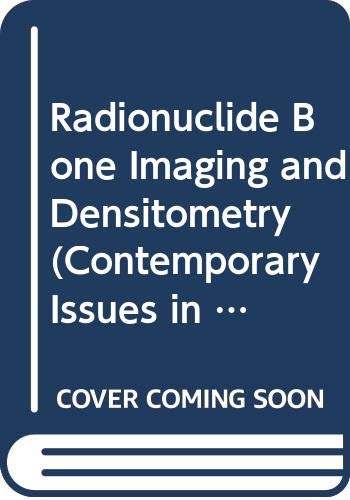 Radionuclide Bone Imaging and Densitometry: Mettler, Fred A.