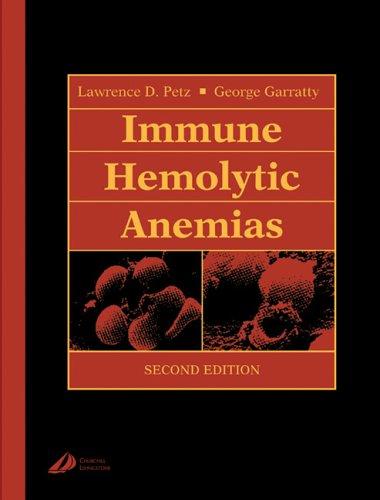 9780443085598: Immune Hemolytic Anemias, 2e