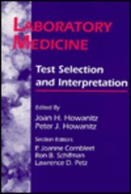 Laboratory Medicine: Test Selection and Interpretation, 1e: Howanitz MD, Peter