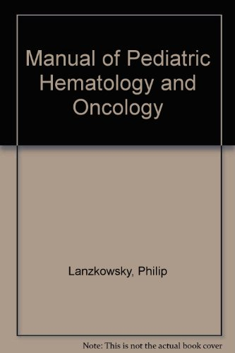 9780443086076: Manual of Pediatric Hematology and Oncology