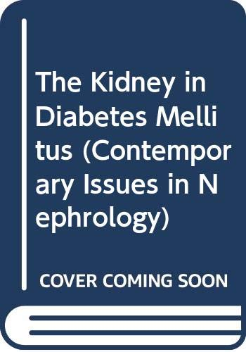 9780443086328: The Kidney in Diabetes Mellitus (Contemporary Issues in Nephrology)