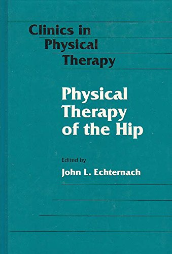 Physical Therapy of the Hip (Clinics in Physical Therapy)
