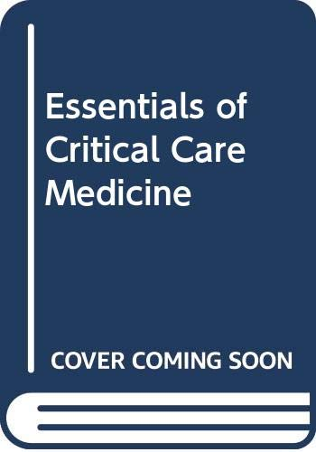 9780443086533: Essentials of Critical Care Medicine