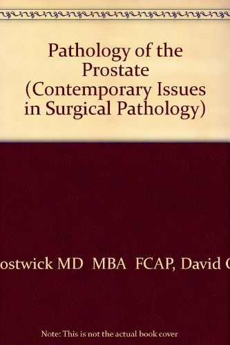 9780443086557: Pathology of the Prostate (Contemporary Issues in Surgical Pathology)