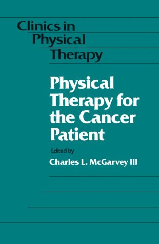 9780443086670: Physical Therapy for the Cancer Patient (CLINICS IN PHYSICAL THERAPY)