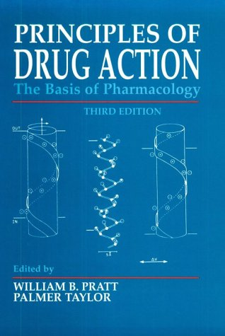 Principles of Drug Action: The Basis of: William B. Pratt
