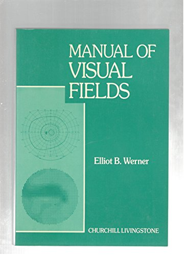9780443086892: Manual of Visual Fields (Manuals in Ophthalmology)