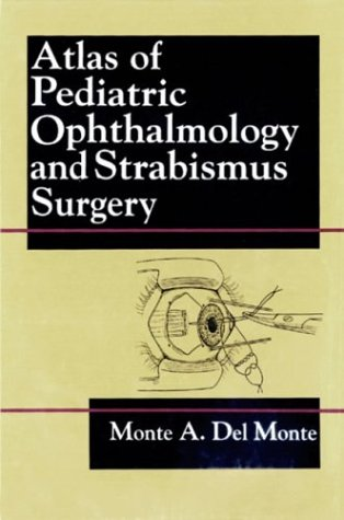 9780443087080: Atlas of Pediatric Ophthalmology and Strabismus Surgery: Vascular Anatomy, Physiology, and Pathophysiology, 1e (Manuals in ophthalmology)