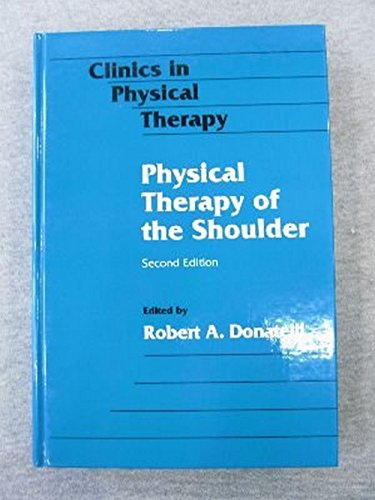 9780443087318: Physical Therapy of the Shoulder (CLINICS IN PHYSICAL THERAPY)