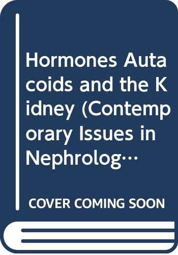9780443087370: Hormones Autacoids and the Kidney (Contemporary Issues in Nephrology)