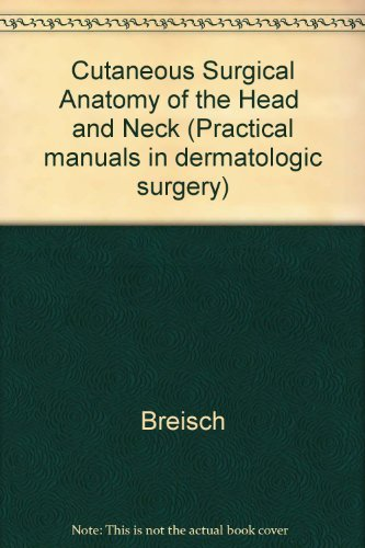 9780443087448: Cutaneous Surgical Anatomy of the Head and Neck (Practical Manuals in Dermatologic Surgery)