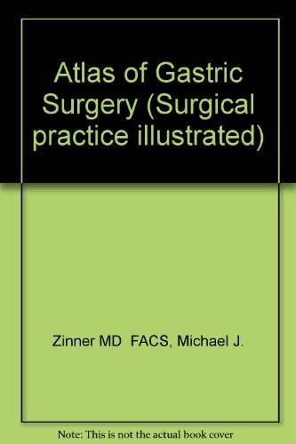 9780443087707: Atlas of Gastric Surgery (Surgical Practice Illustrated)