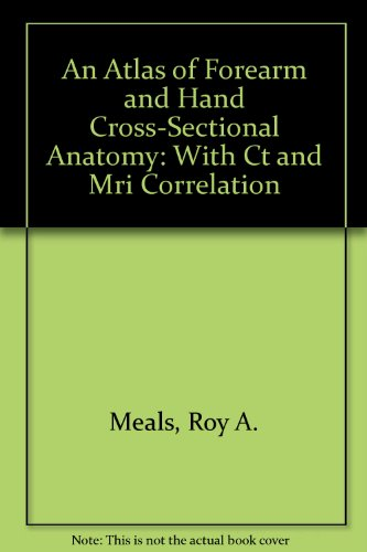 9780443088056: An Atlas of Forearm and Hand Cross-Sectional Anatomy ...