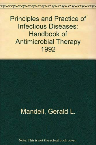 Principles and Practice of Infectious Diseases: Antimicrobial: Mandell, Gerald L.