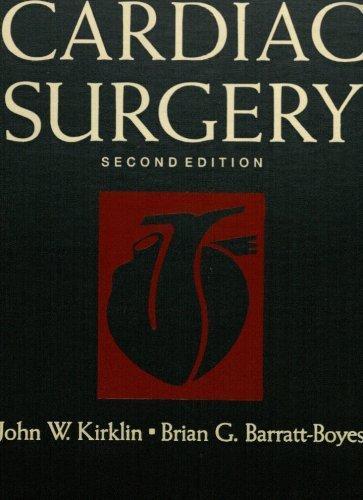 Cardiac Surgery, 2nd Edition (2 Volume Set): Barratt-Boyes, Brian G.,