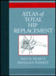 9780443089022: Atlas of Total Hip Replacement (Orthopedic Surgical Skills)