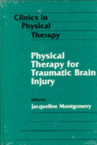 9780443089084: Physical Therapy for Traumatic Brain Injury, 1e (CLINICS IN PHYSICAL THERAPY)