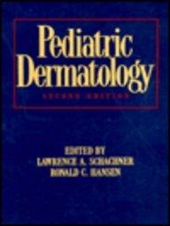 Pediatric Dermatology (2-Volume Set): Editor-Lawrence A. Schachner