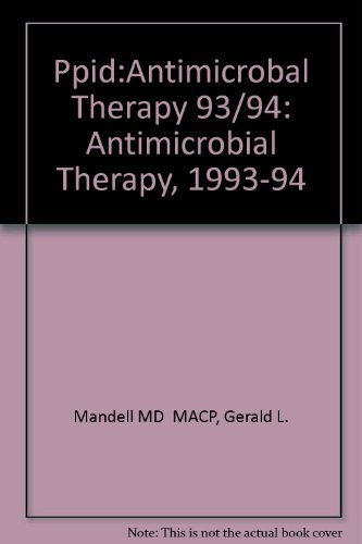 9780443089381: Principles and Practice of Infectious Diseases: Antimicrobial Therapy, 1993-94