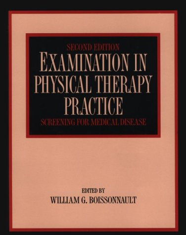 9780443089565: Examination in Physical Therapy Practice: Screening for Medical Disease (Examination in Physical Therapy Practice ( Boissonault))