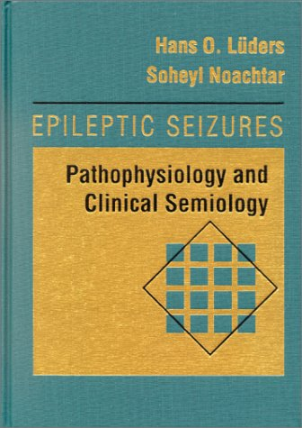9780443089596: Epileptic Seizures: Pathophysiology and Clinical Semiology, CD-ROM, 1e
