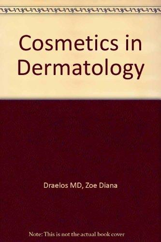 Cosmetics in Dermatology, 2e: Draelos MD, Zoe