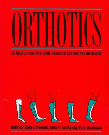 9780443089923: Orthotics: Clinical Practice and Rehabilitiation Technology, 1e
