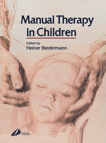 9780443100185: Manual Therapy in Children, 1e