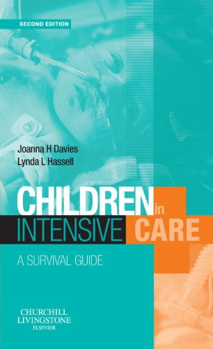 9780443100239: Children in Intensive Care: A Survival Guide, 2e