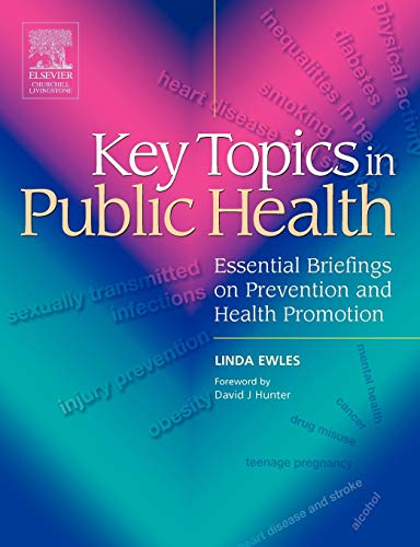 Key Topics in Public Health: Essential Briefings on Prevention and Health Promotion: Linda Ewles