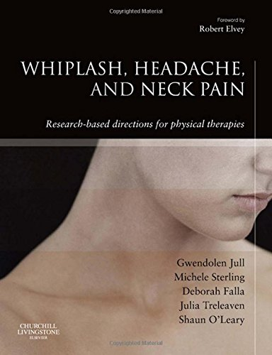 9780443100475: Whiplash, Headache, and Neck Pain: Research-Based Directions for Physical Therapies, 1e