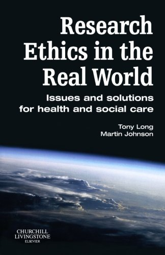 9780443100659: Research Ethics in the Real World: Issues and Solutions for Health and Social Care Professionals, 1e